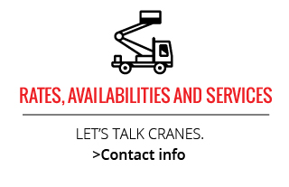 Rates, Availabilities and Services | Let's talk cranes.