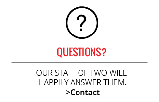 Questions? | Our staff of two will happily answer them.
