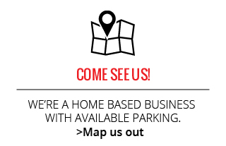 Come See Us! | We're a home based business with available parking.
